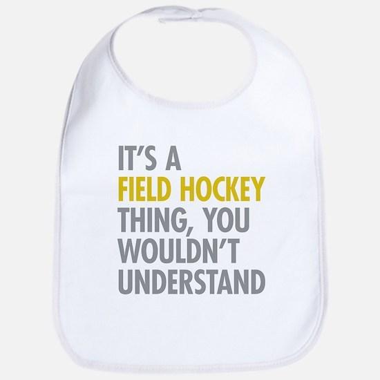 Its A Field Hockey Thing Bib