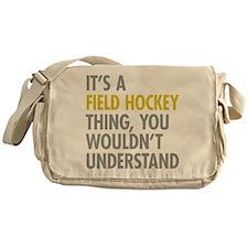 Its A Field Hockey Thing Messenger Bag