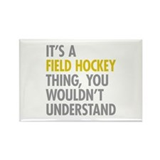 Its A Field Hockey Thing Rectangle Magnet