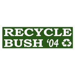 Recycle Bush '04 (bumper sticker)