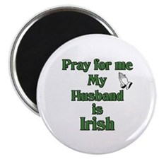 Pray For Me My Husband Is Iri Magnet