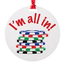 Im All In! Ornament