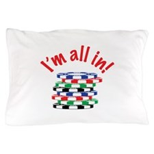 Im All In! Pillow Case