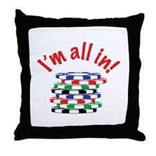 Im All In! Throw Pillow