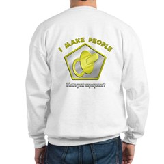 I make People (OnBack) Sweatshirt