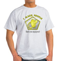 I make People T-Shirt