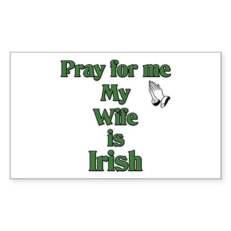 Pray For Me My Wife Is Irish Rectangle Sticker