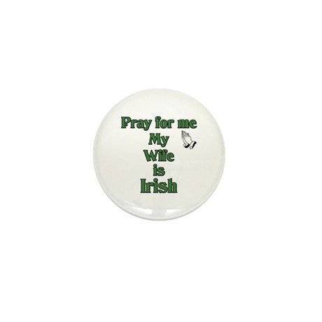 Pray For Me My Wife Is Irish Mini Button