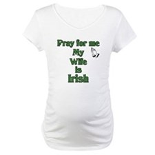 Pray For Me My Wife Is Irish Shirt