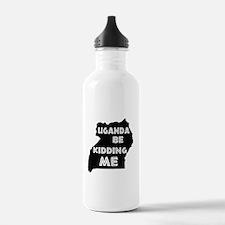Uganda be kidding me Water Bottle