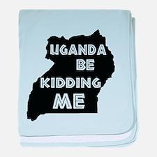 Uganda be kidding me baby blanket