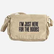Here for the Boobs Messenger Bag