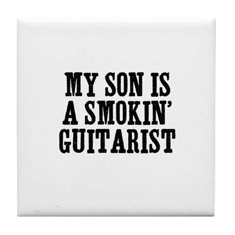my son is a smokin' guitarist Tile Coaster