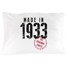 Made In 1933 All Original Parts Pillow Case