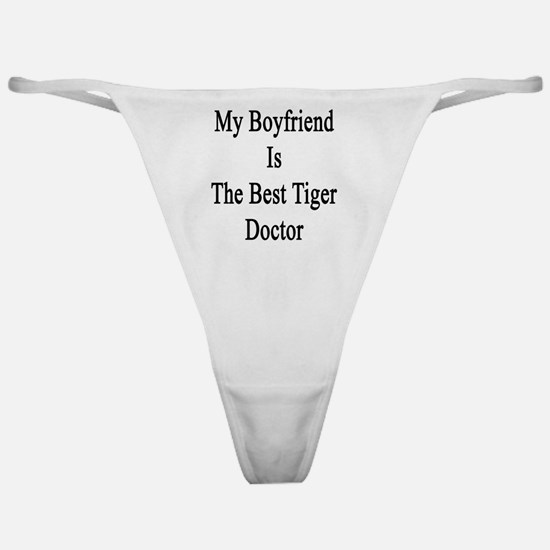 My Boyfriend Is The Best Tiger Docto Classic Thong