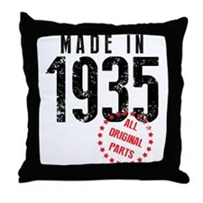 Made In 1935 All Original Parts Throw Pillow