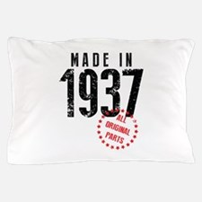 Made In 1937 All Original Parts Pillow Case