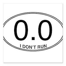 """0.0 I Don't Run Square Car Magnet 3"""" x 3"""""""
