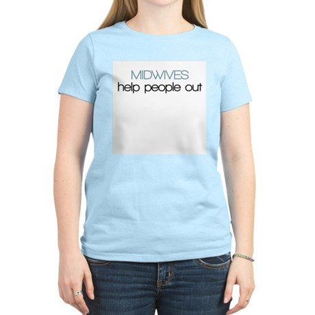 Midwives Help Poeople Out - Women's Light T-Shirt