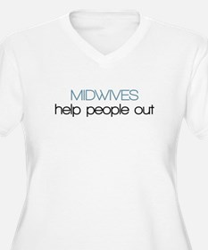 Midwives Help Poeople Out - T-Shirt
