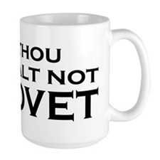Thou Shalt Not Covet Mugs