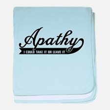 Apathy I Could Take It Or Leave It baby blanket