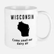 Wisconsin Come smell our dairy air Mugs
