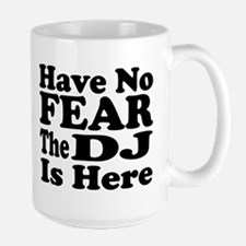 Have No Fear, The DJ Is Here Mugs