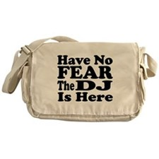 Have No Fear, The DJ Is Here Messenger Bag