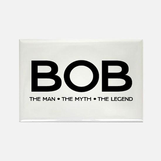 BOB The Man The Myth The Legend Magnets