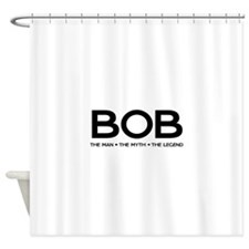 BOB The Man The Myth The Legend Shower Curtain