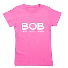 BOB The Man The Myth The Legend Girl's Tee