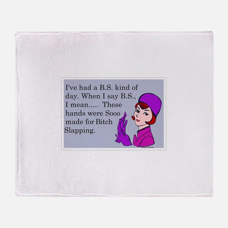 BS Means Bitch Slap Throw Blanket