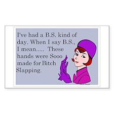 BS Means Bitch Slap Decal