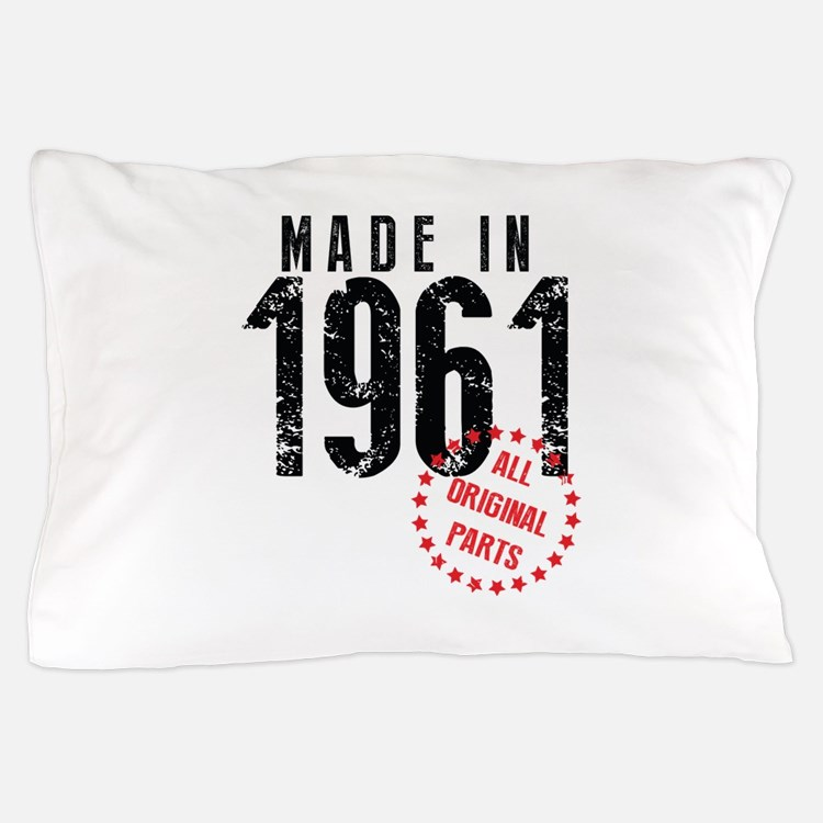 Made In 1961, All Original Parts Pillow Case