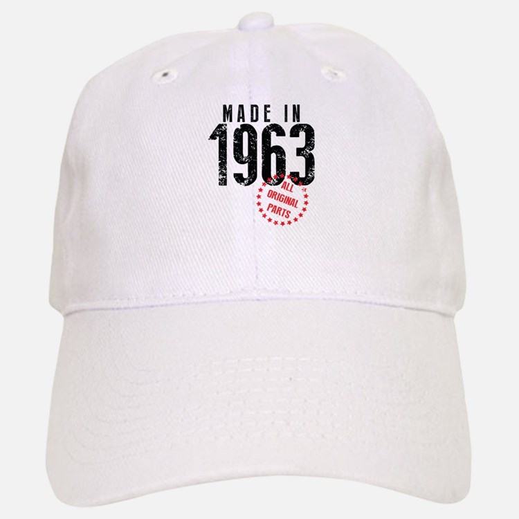 Made In 1963, All Original Parts Baseball Baseball Baseball Cap