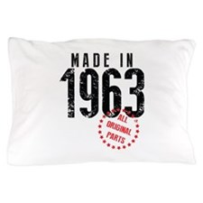 Made In 1963, All Original Parts Pillow Case