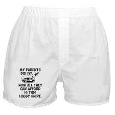 My parents did IVF lousy shirt Boxer Shorts