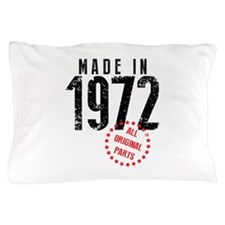 Made In 1972, All Original Parts Pillow Case