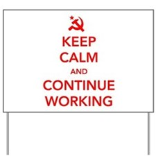 Keep Calm And Continue Working Yard Sign