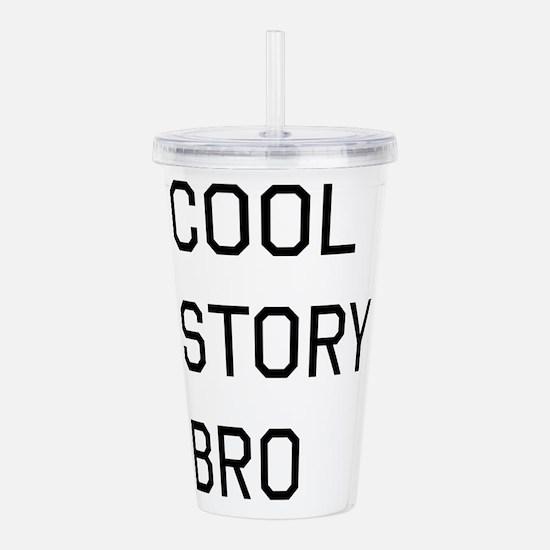 Cool Story Bro Acrylic Double-wall Tumbler