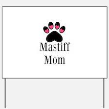 Mastiff Mom Yard Sign