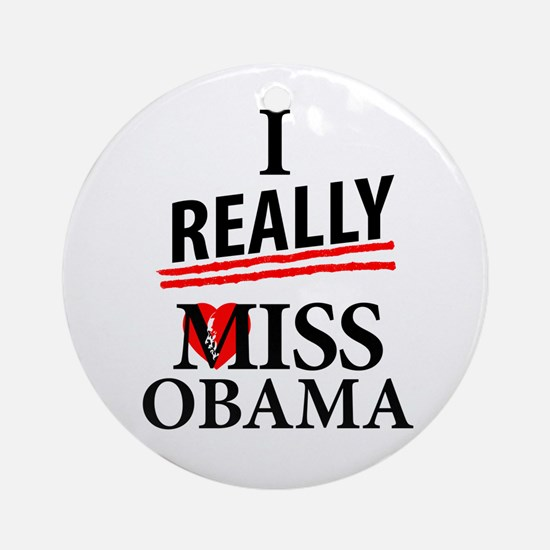 I Really Miss Obama Round Ornament