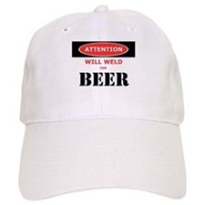 WILL WELD FOR BEER! Baseball Baseball Cap