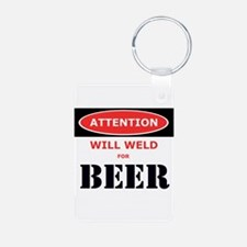 WILL WELD FOR BEER! Keychains