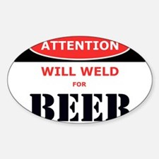 WILL WELD FOR BEER! Decal