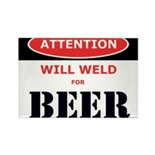 WILL WELD FOR BEER! Magnets