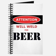 WILL WELD FOR BEER! Journal
