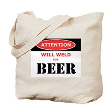 WILL WELD FOR BEER! Tote Bag