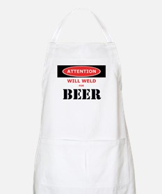 WILL WELD FOR BEER! Apron